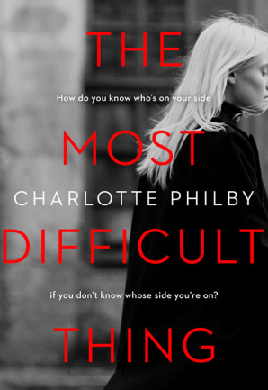 The Most Difficult Thing by Charlotte Philby book jacket