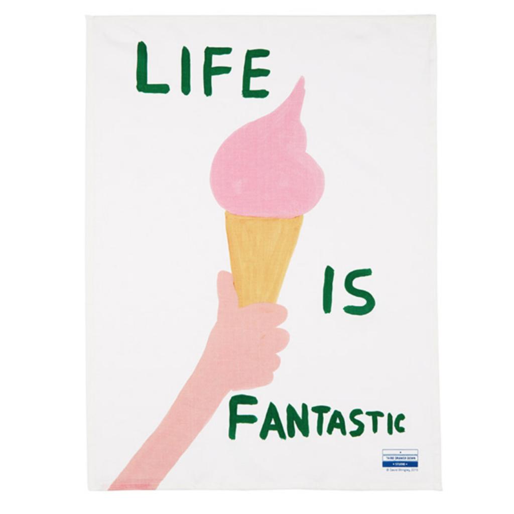 David Shrigley Life Is Fantastic tea towel, £35, Tate Shop