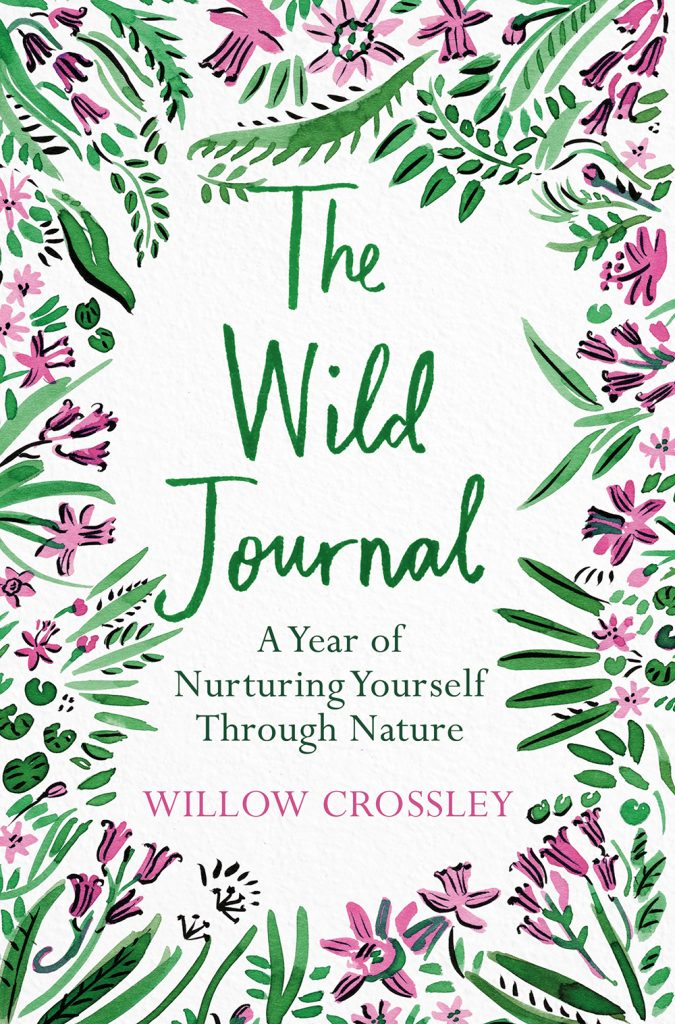 The Wild Journal: A Year of Nurturing Yourself Through Nature by Willow Crossley book cover