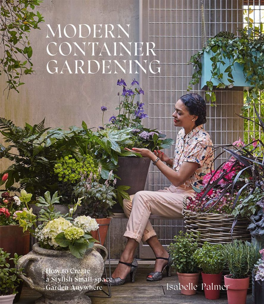 Modern Container Gardening: How to creat a stylish small-space garden anywhere by Isabelle Palmer book cover