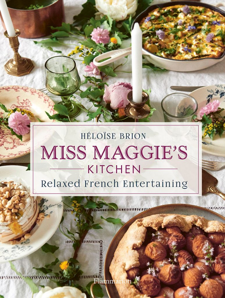Miss Maggie's Kitchen: Relaxed French Entertaining by Heloise Brion book jacket