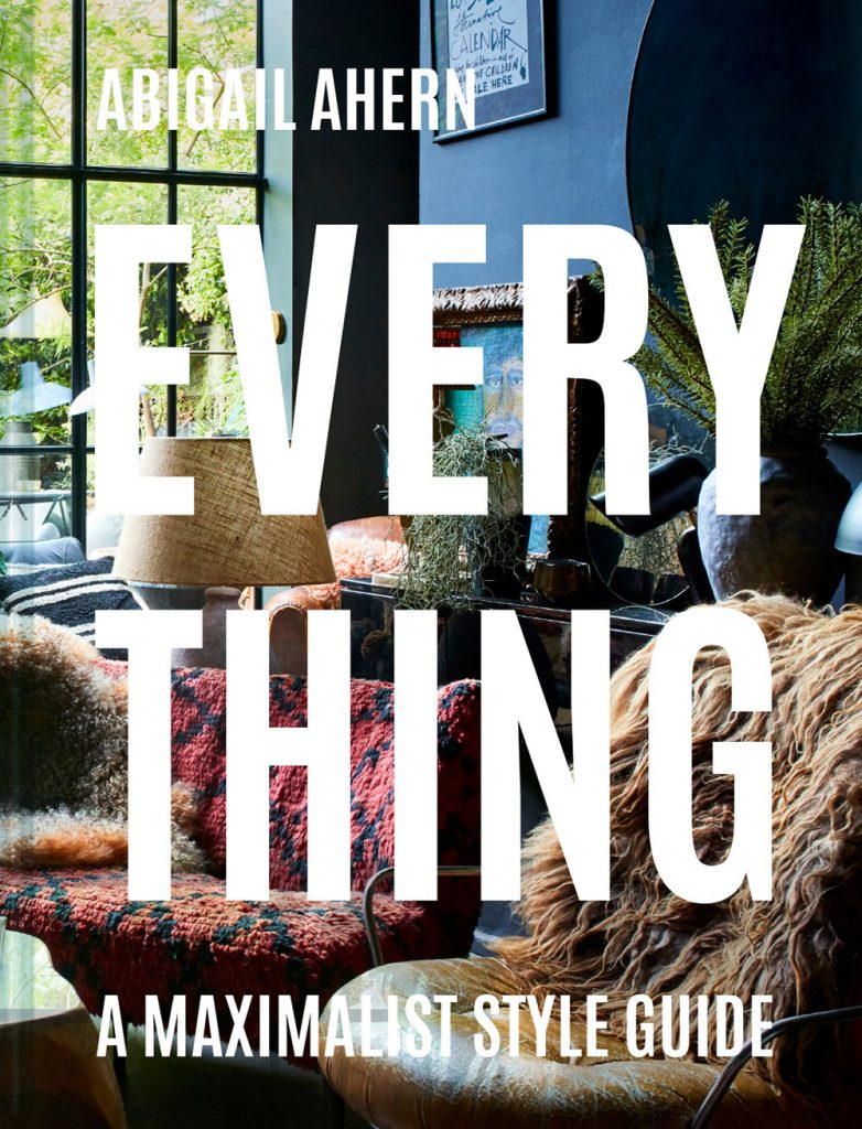 Everything: A Maximalist Style Guide by Abigail Ahern book jacket